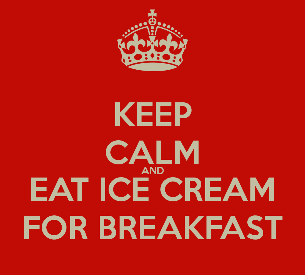 The forgotten freedom of adulthood stop disappointing the childhood keep calm and eat ice cream for breakfast fandeluxe Image collections