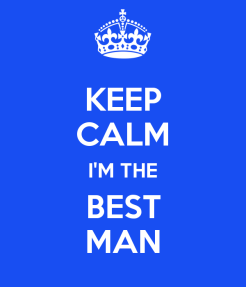 keep-calm-im-the-best-man