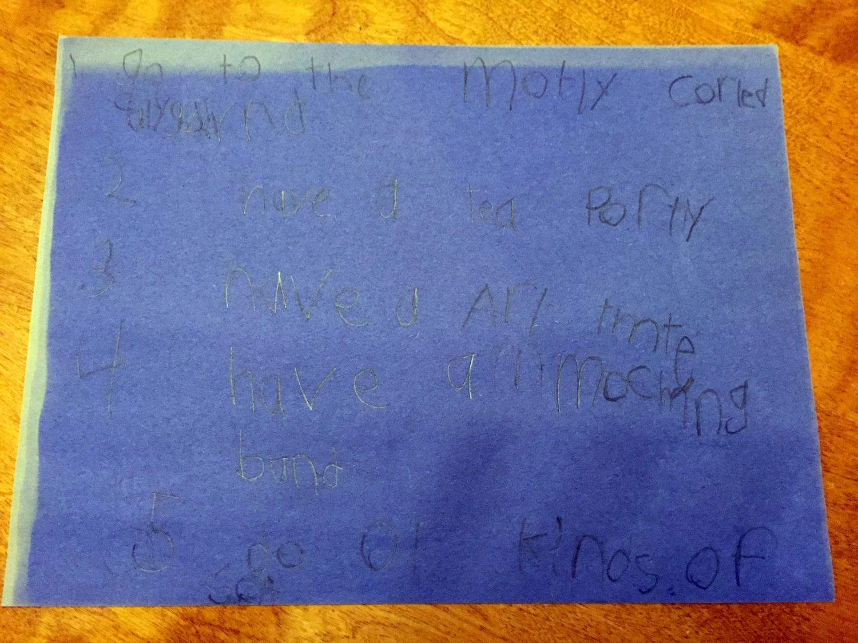 My daughter's amazing list of proposed weekend activities — Matthew