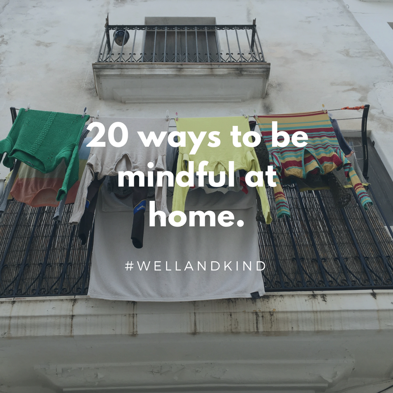 20 Ways to be mindful at home..png