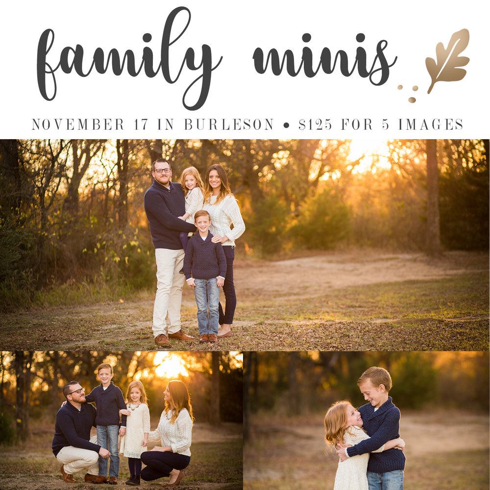 Family Minis - Nov. 17th in Burleson at Chisenhall Fields$125 for 5 imagesPayment due in full to book; option to upgrade after session