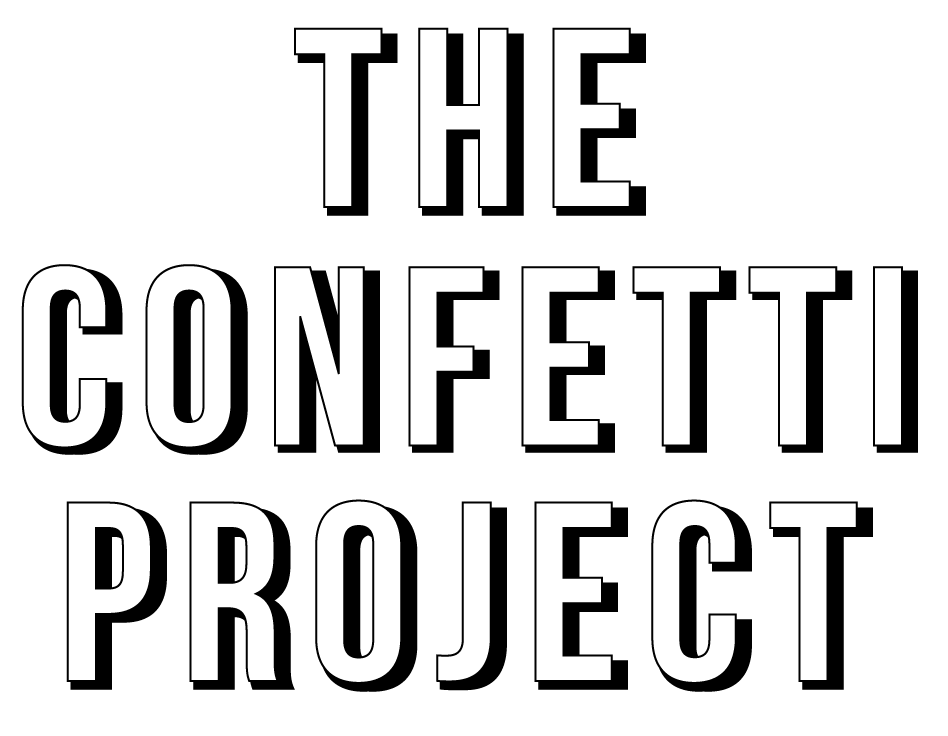THE CONFETTI PROJECT