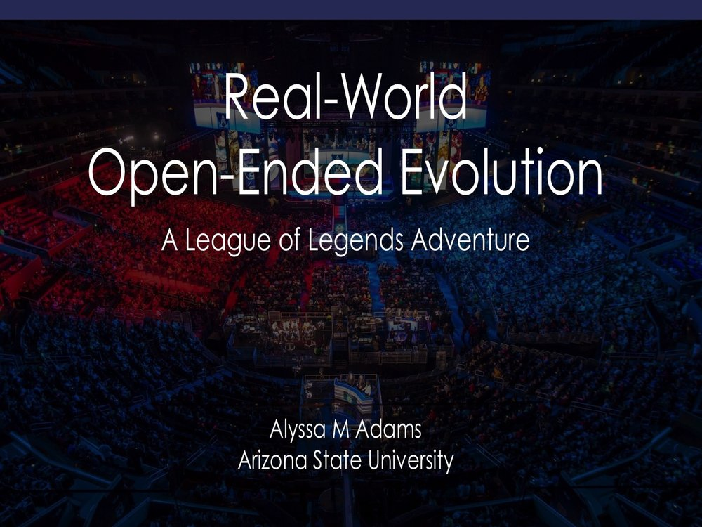 Real-world Open-ended Evolution: A League of Legends Adventure   AbSciCon 2017 & Complex Systems 2017