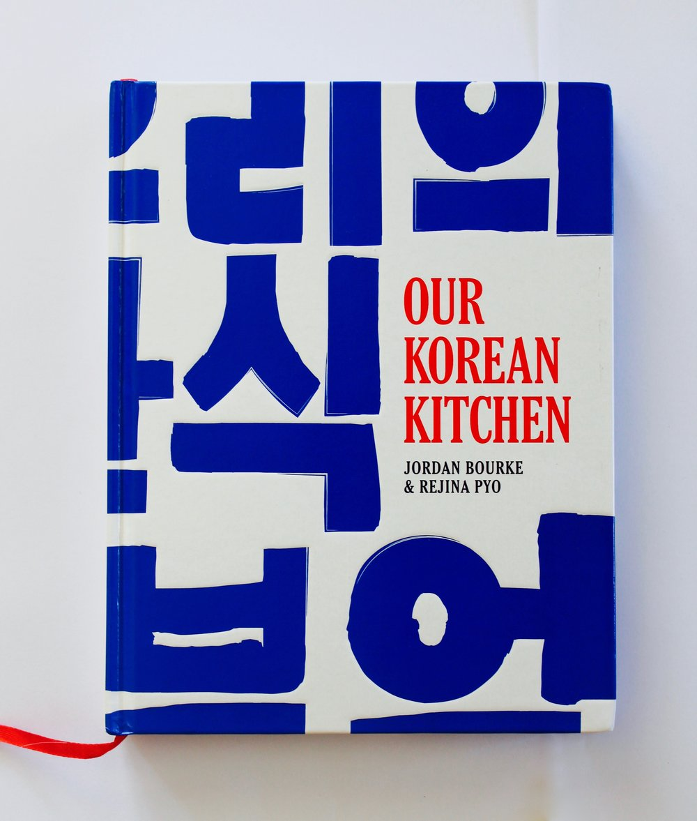 Our Korean Kitchen,  Jordan Bourke & Rejina Pyo, Orion, design by Buro Creative
