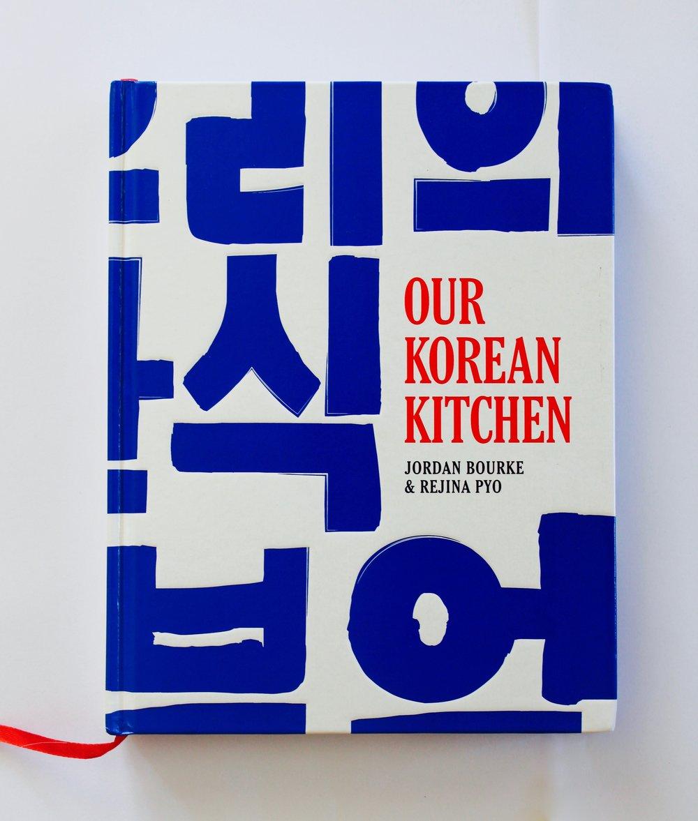 Our Korean Kitchen, Jordan Bourke & Rejina Pyo, Orion, design by Buro Creative