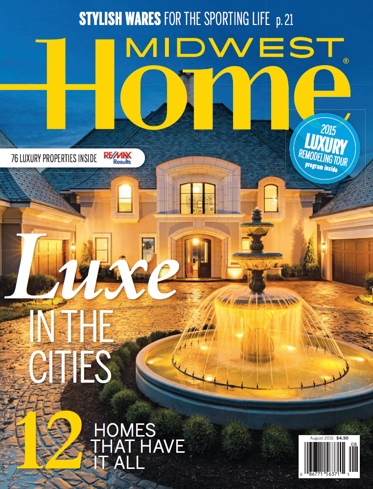 'FOREVER ESTATE' FEATURED IN MIDWEST HOME MAGAZINE'S AUGUST 2015 ISSUE -- AND ON THE COVER!