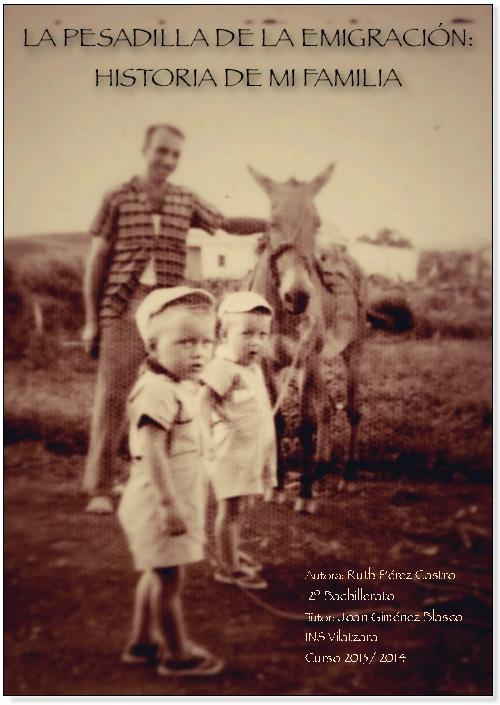 [[Ruth Pérez Castro: «La pesadilla de la emigración: historia de mi familia» (primer premio)///            Ruth Pérez Castro: «O pesadelo da emigração: história da minha família» (primeiro prémio)]]