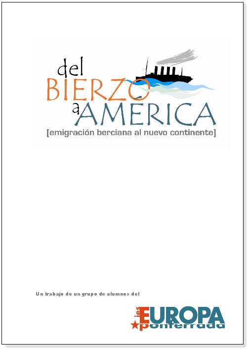 [[Trabajo de grupo con 6 participantes del IES Europa (segundo premio):«Del Bierzo a América»///            Trabalho de grupo com 6 participantes do IES Europa (segundo prémio): «De O Bierzo para a América»]]