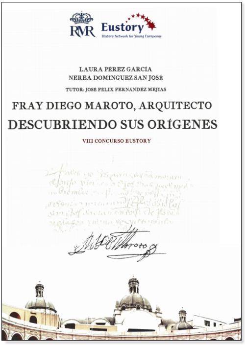 """1º premio """"Fray Diego Maroto, arquitecto. Descubriendo sus orígenes"""" Nerea Domínguez San José y Laura Pérez García."""
