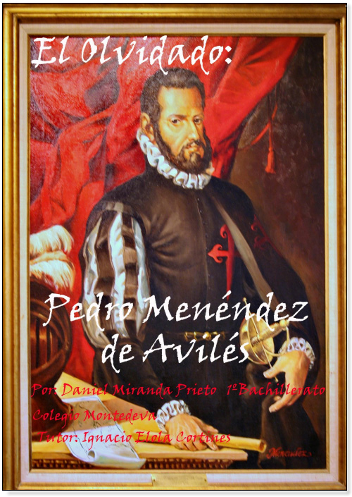 """3º premio """"El olvidado: Pedro Menéndez de Avilés"""" Daniel Miranda Prieto."""