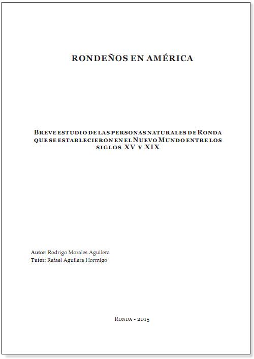 """""""Rondeños en América. Breve estudio de las personas naturales de Ronda que se establecieron en el Nuevo Mundo entre los siglos XV y XIX"""" Rodrigo Morales Aguilera."""