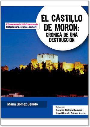 El Castillo de Morón. Crónica de una destrucción