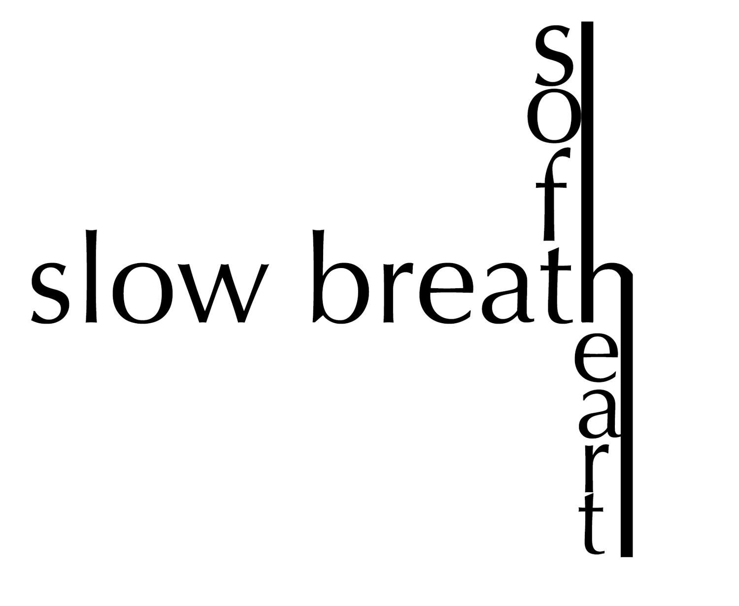 slow breath soft heart