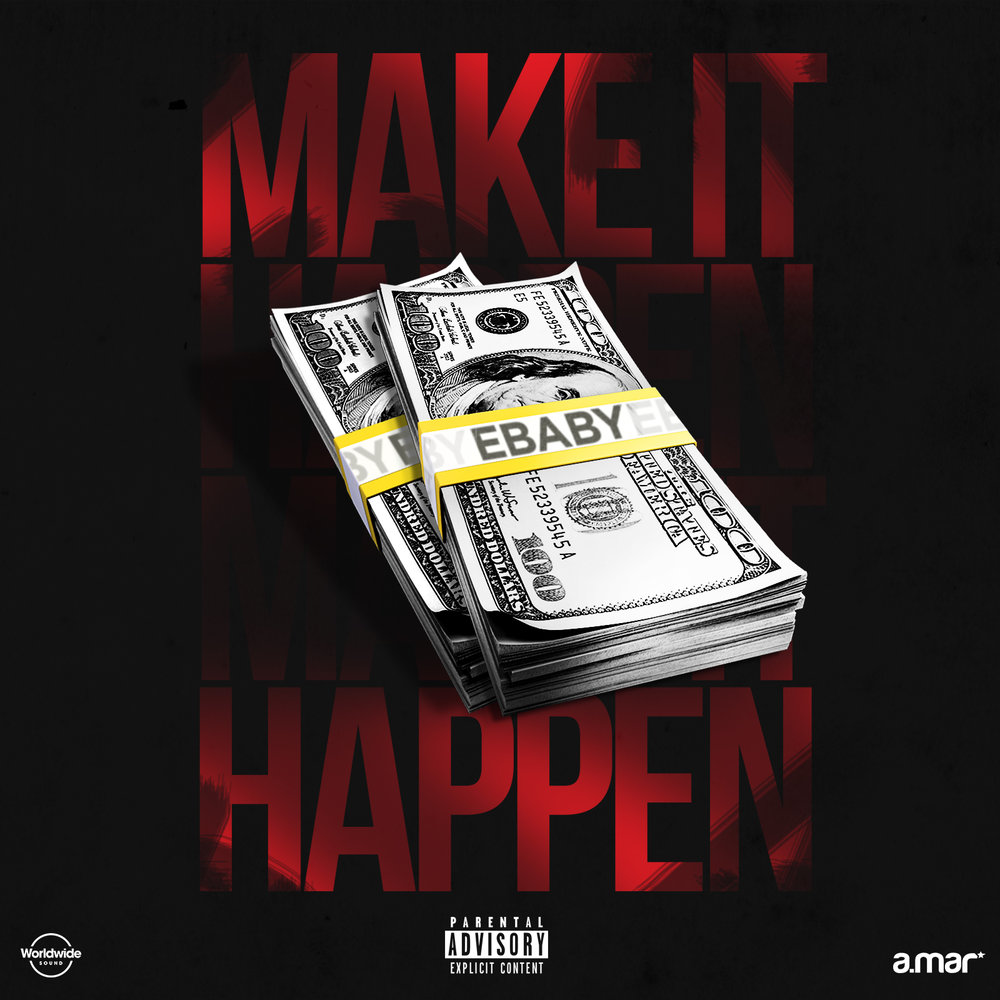 EBABY - MAKE IT HAPPEN (PRODUCED BY A.MAR).jpg