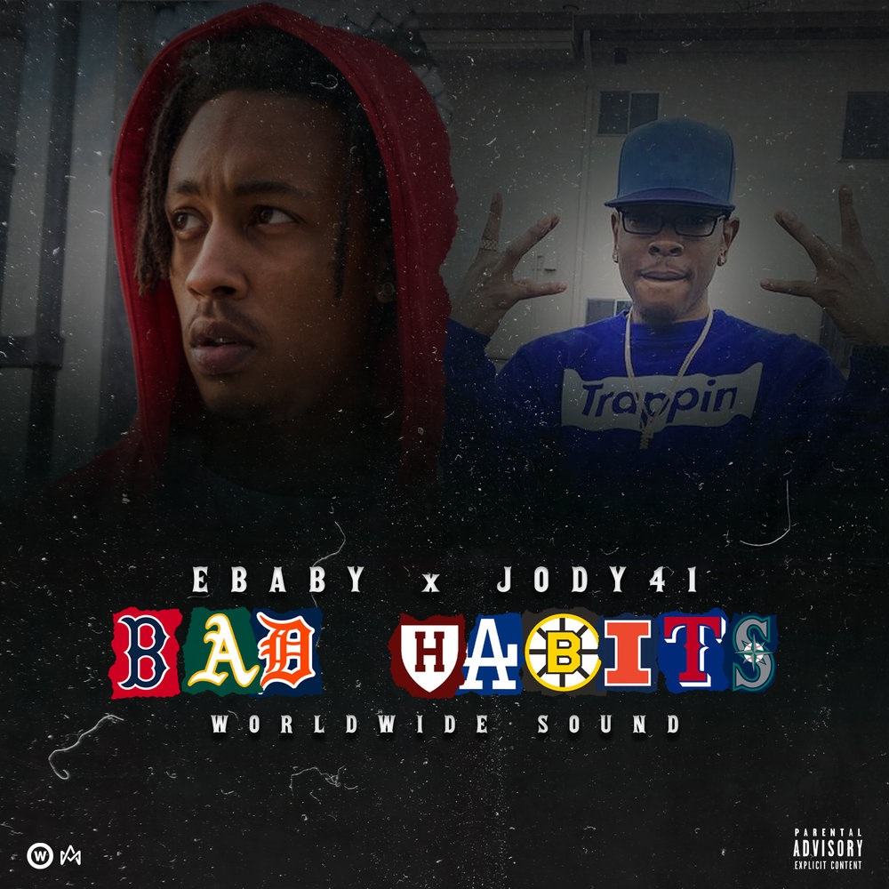 Ebaby - %22Bad Habits%22 Ft. Jody41 - ARTWORK.jpg