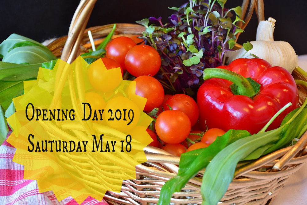 - May 18th! Everybody's Favorite Day! Opening Day of the 2019 Market Season!