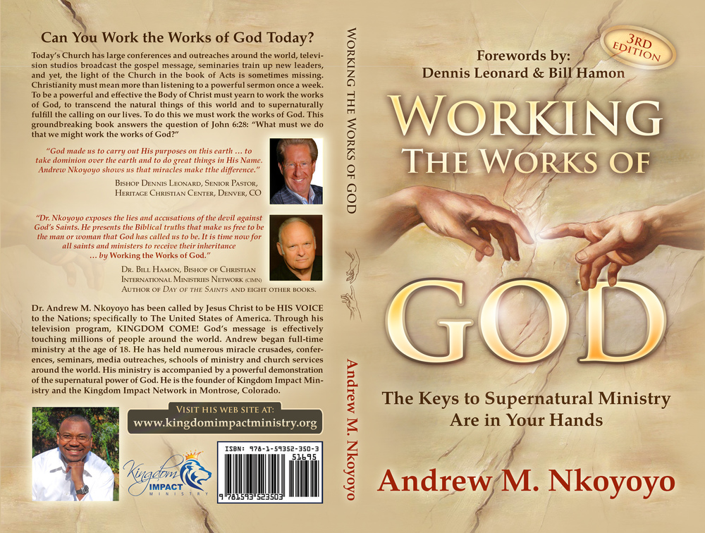 """"""" Working the Works of God"""" a book expounding the keys to supernatural life and ministry."""