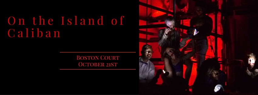 Date:   Oct 21st, 2015   Time:   7:00 pm   Location:   Boston Court Performing Arts Center   70 N. Mentor Ave.   Pasadena, CA 91106    Description:  Featuring readings with Sean Bernard and Jessica Piazza. Nicelle Davis will be performing her two-act play,  On the Island of Caliban .  Admission: $10 - General, $5 - Students & Seniors  - See more at:  http://redhen.org/events/?uuid=1F56F3E6-8576-75F6-C922-C48C587B95F9#sthash.ILso2VOq.dpuf