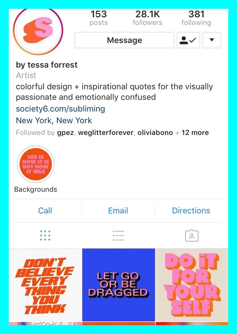 @subliming.jpg - Tessa Forrest started quite possibly one of our favorite accounts on instagram. ever. Mixing bright colorful graphic designs with inspiration quotes, this account definitely helps us get up in the morning and psyched for the day ahead. www.instagram.com/subliming.jpg