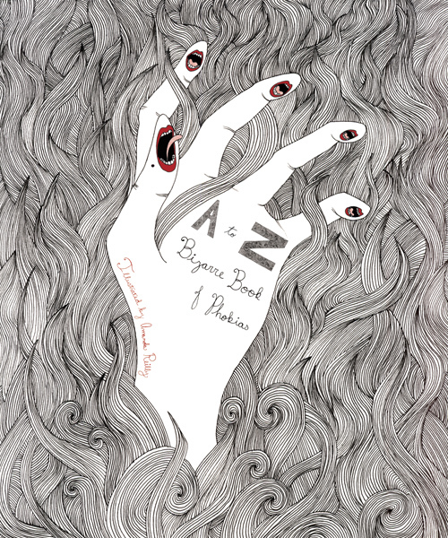 A to Z Bizarre Book of Phobias (Cover)  ; Ink and digital 2012