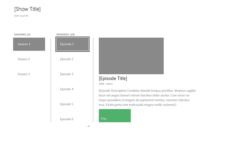 "For all the platforms, I designed high-fidelity wireframes for the developers to work from, with just a few key screens of visual design to give them some direction. After that, we worked together to polish all the rough edges and finish the design ""in-app"". This wireframe shows an Xbox One screen for selecting episodes within a show. With two vertically-scrolling lists users can quickly explore through all the content."