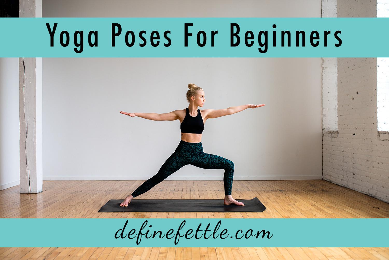 Yoga Poses For Beginners - Define Fettle