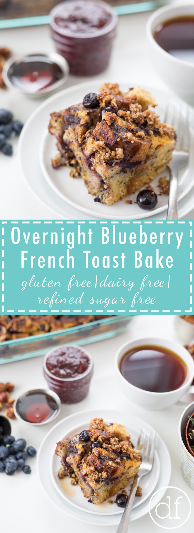 French Toast Bake, Brunch, Gluten Free, Dairy Free, Real Food, Blueberry French Toast, Overnight, Healthy, Define Fettle,