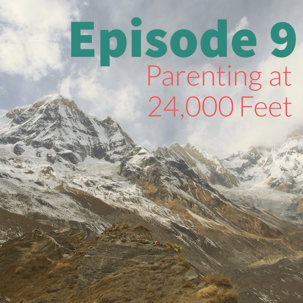 Episode 9: Parenting at 24,000 Feet