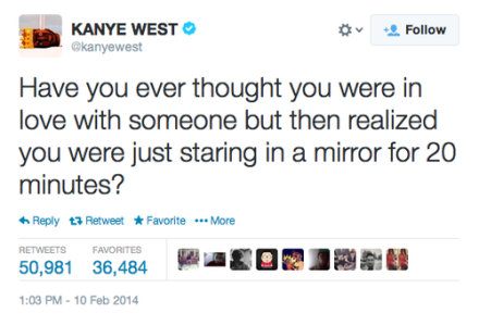 No, Kanye — I think that's just you.