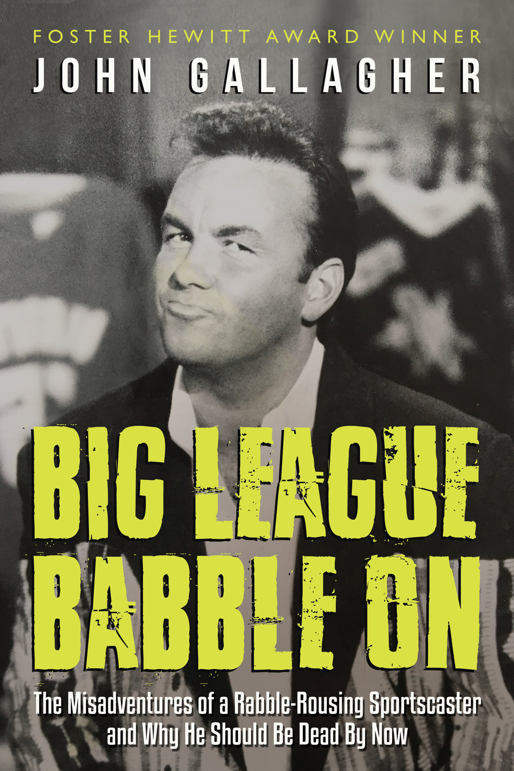 Longtime CityTV sportscaster John Gallagher's memoir has been published by Dundurn Press.