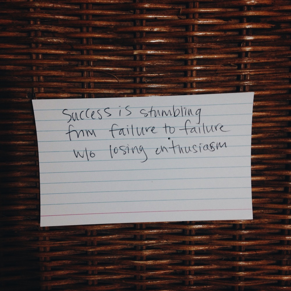 Success is stumbling from failure to failure without losing enthusiasm.