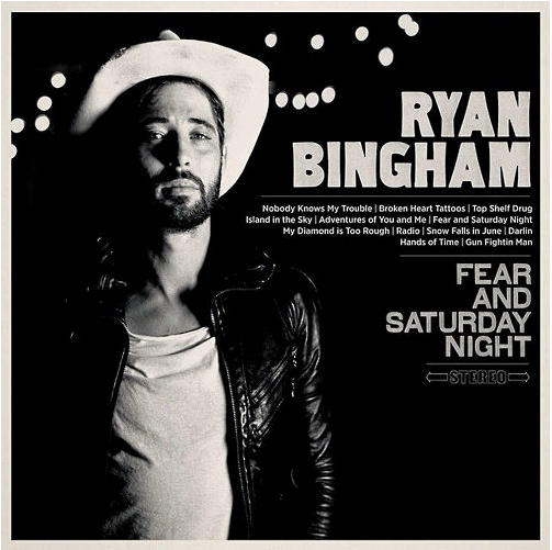 "Ryan Bingham ""Fear and Saturday Night"" Photo: Anna Axster"