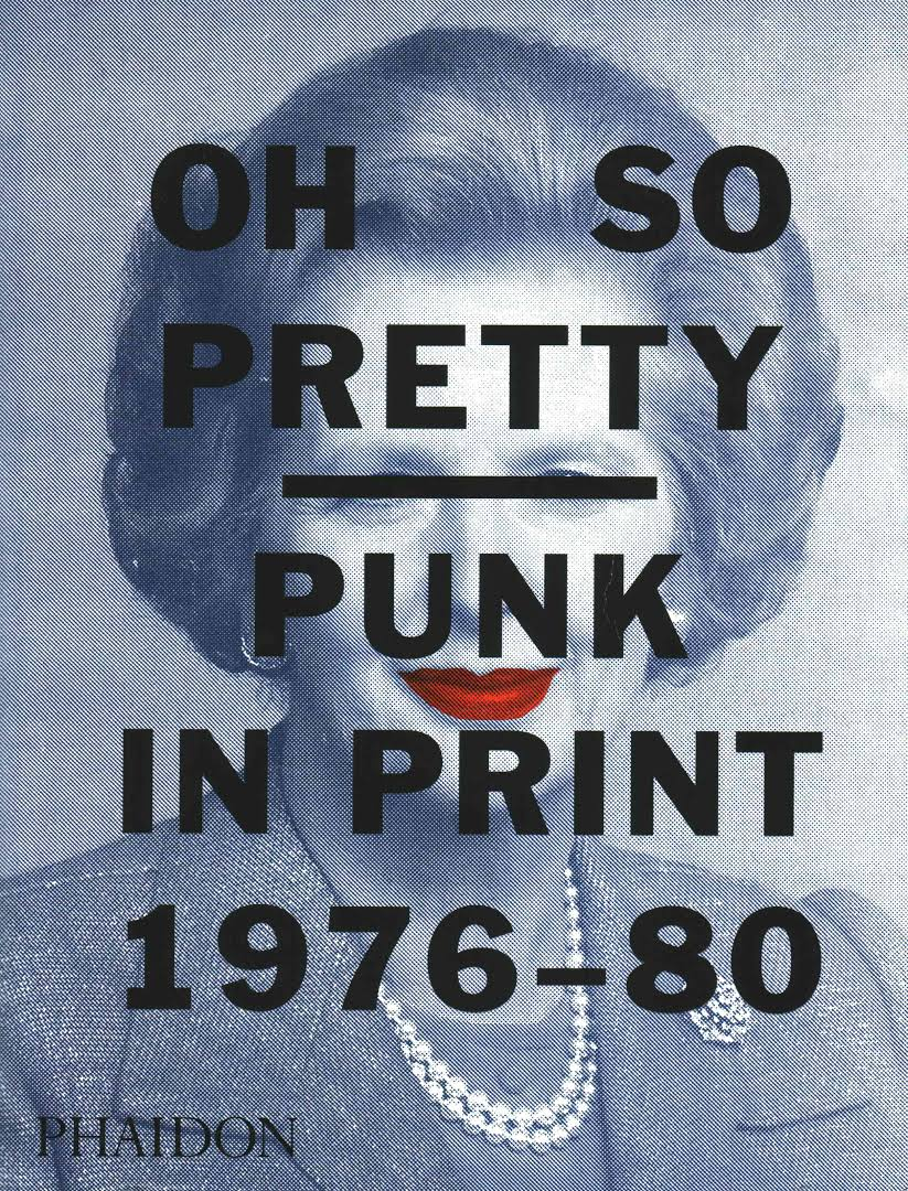 Oh So Pretty | Punk in Print 1976-80