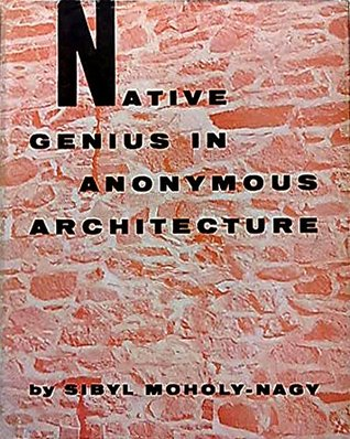 Native Genius in Anonymous Architecture by Sibyl Moholy-Nagy, 1957