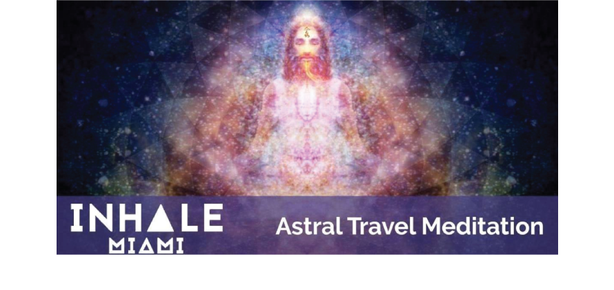 Astral Travel Meditation with David Rodriguez — Inhale Miami