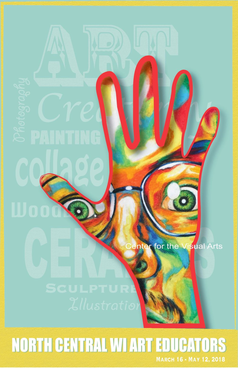 North Central WisconsinArt Educators - March 16 - May 12, 2018Opening Gallery Gala:Thursday, April 5th from 5-7pm