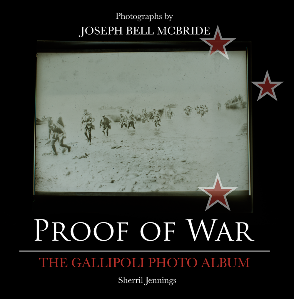 Proof of War. The Gallipoli Photo Album.