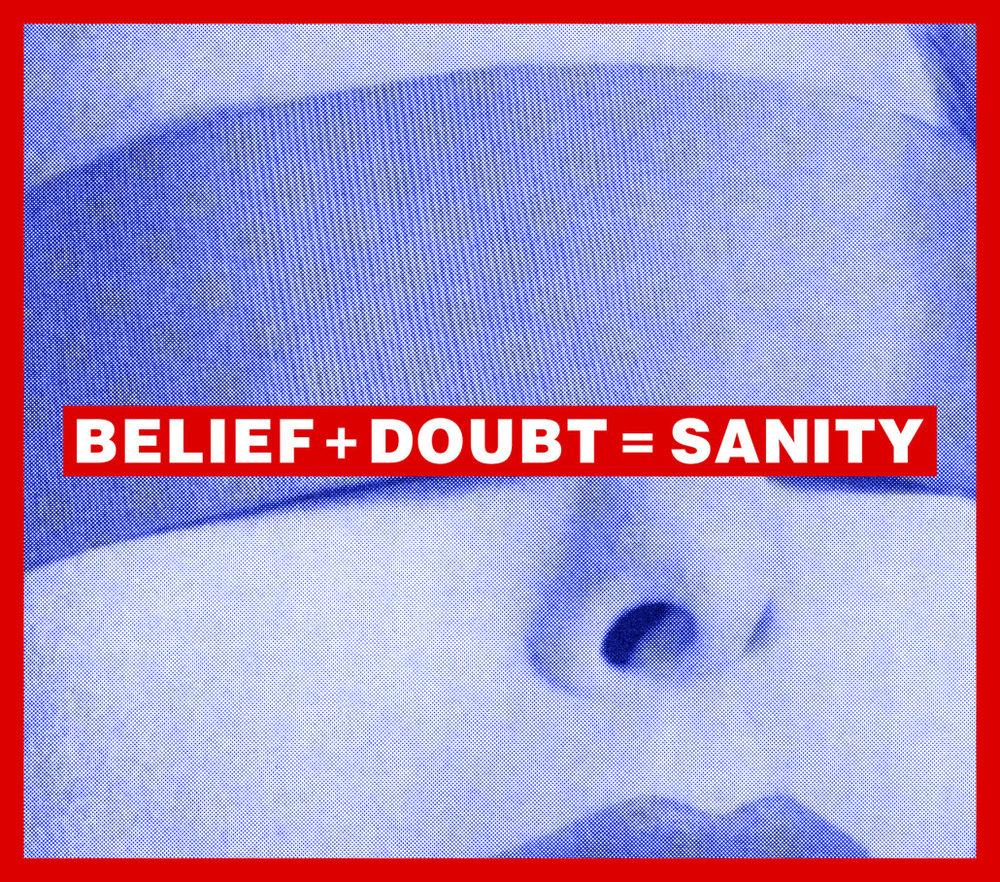 Belief Doubt Sanity