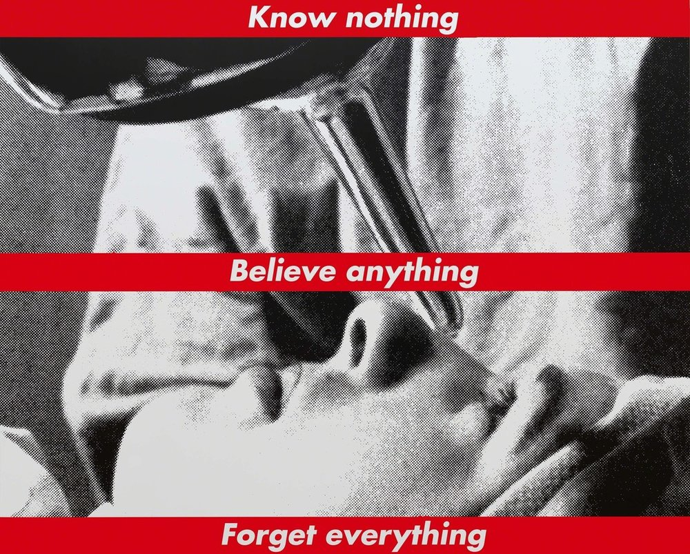 Know Nothing Believe Anything Forget Everything