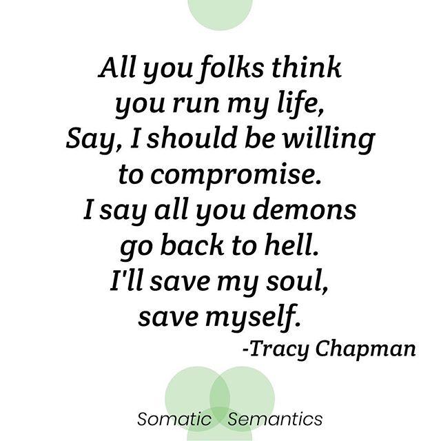 #shesawesome#chapman#soul#self#save#somaticsemantics#scottclover#tracychapman#lyrics#acceptance