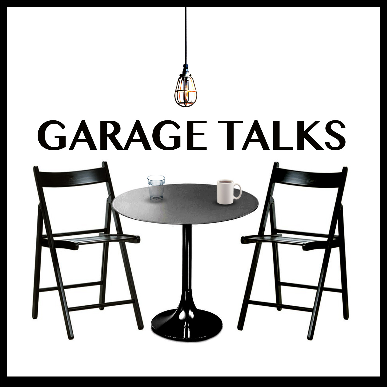 Garage Talks