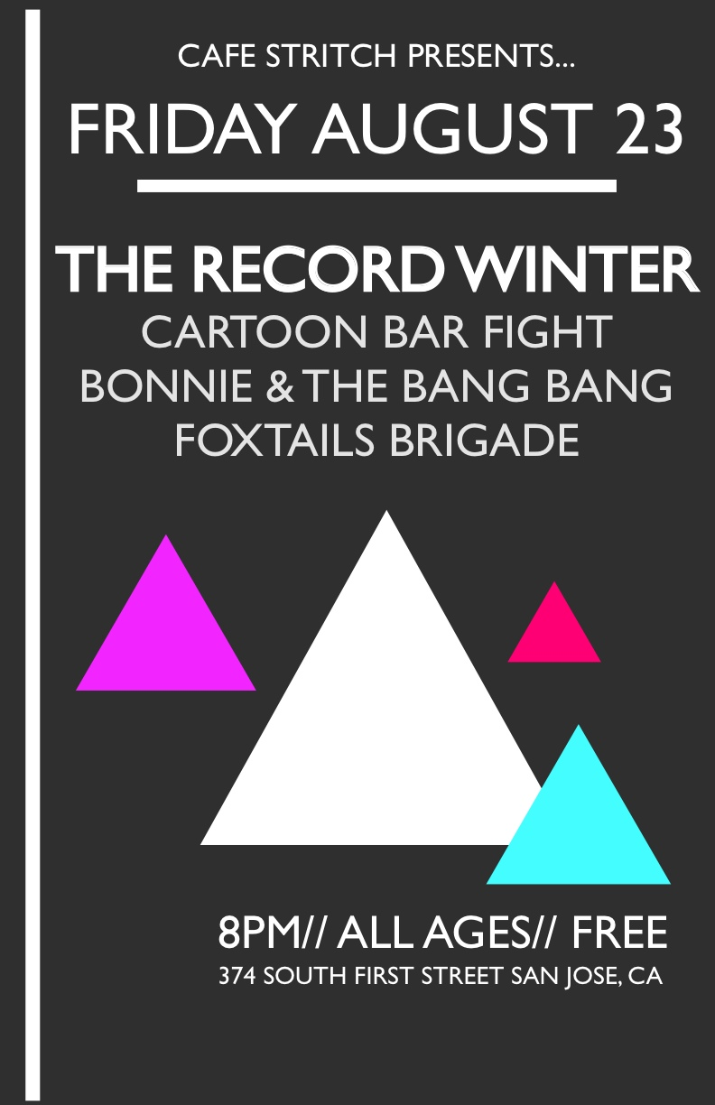 Back in action this August 23rd with our brothers in   The Record Winter   and   Bonnie & The BANG BANG  ! Also joined by lovely   Foxtails Brigade   from SF. Hope you'll come out—got more new music for you! FB event  here .