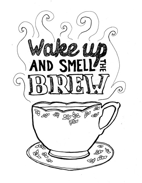 wake up and smell the brew