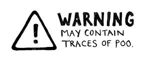 warning may contain poo