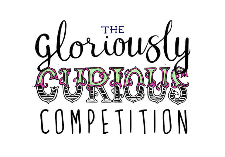 The Gloriously Curious Competition