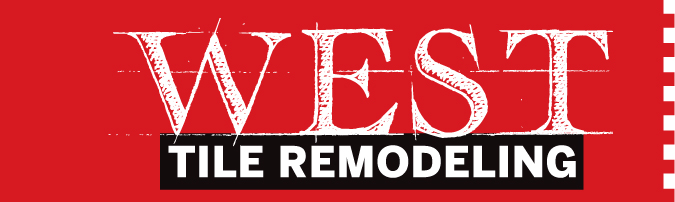 West Tile Remodeling Los Angeles