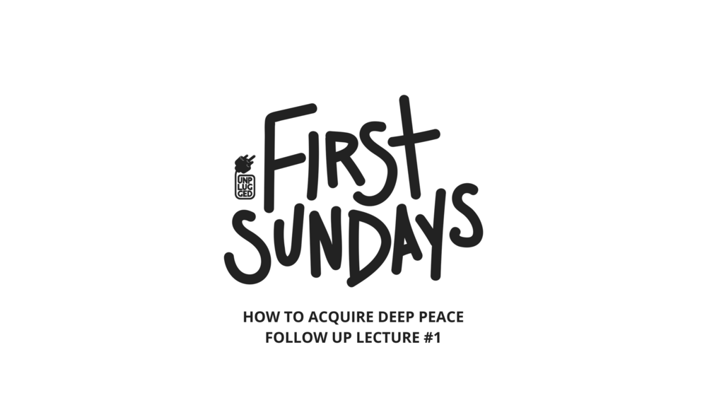 HOW TO ACQUIRE DEEP PEACEFOLLOW UP LECTURE #1.png