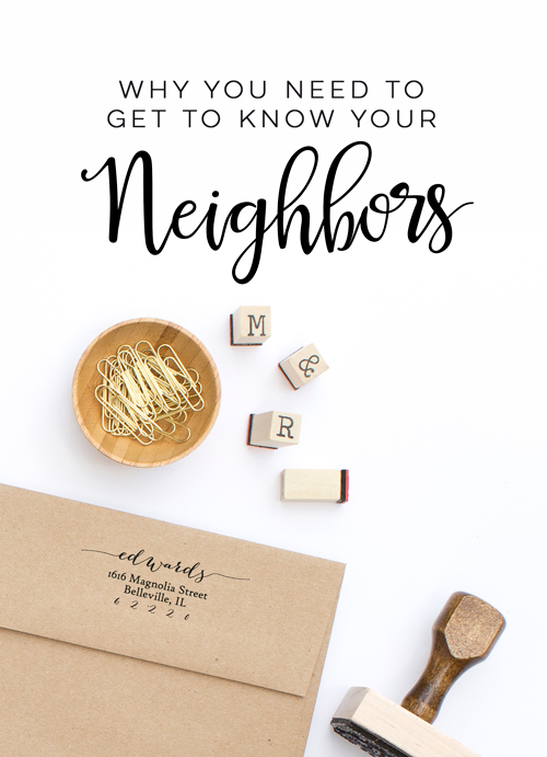 Why You Need to Get to Know Your Neighbors  |  Hello World Paper Co. & Stamps