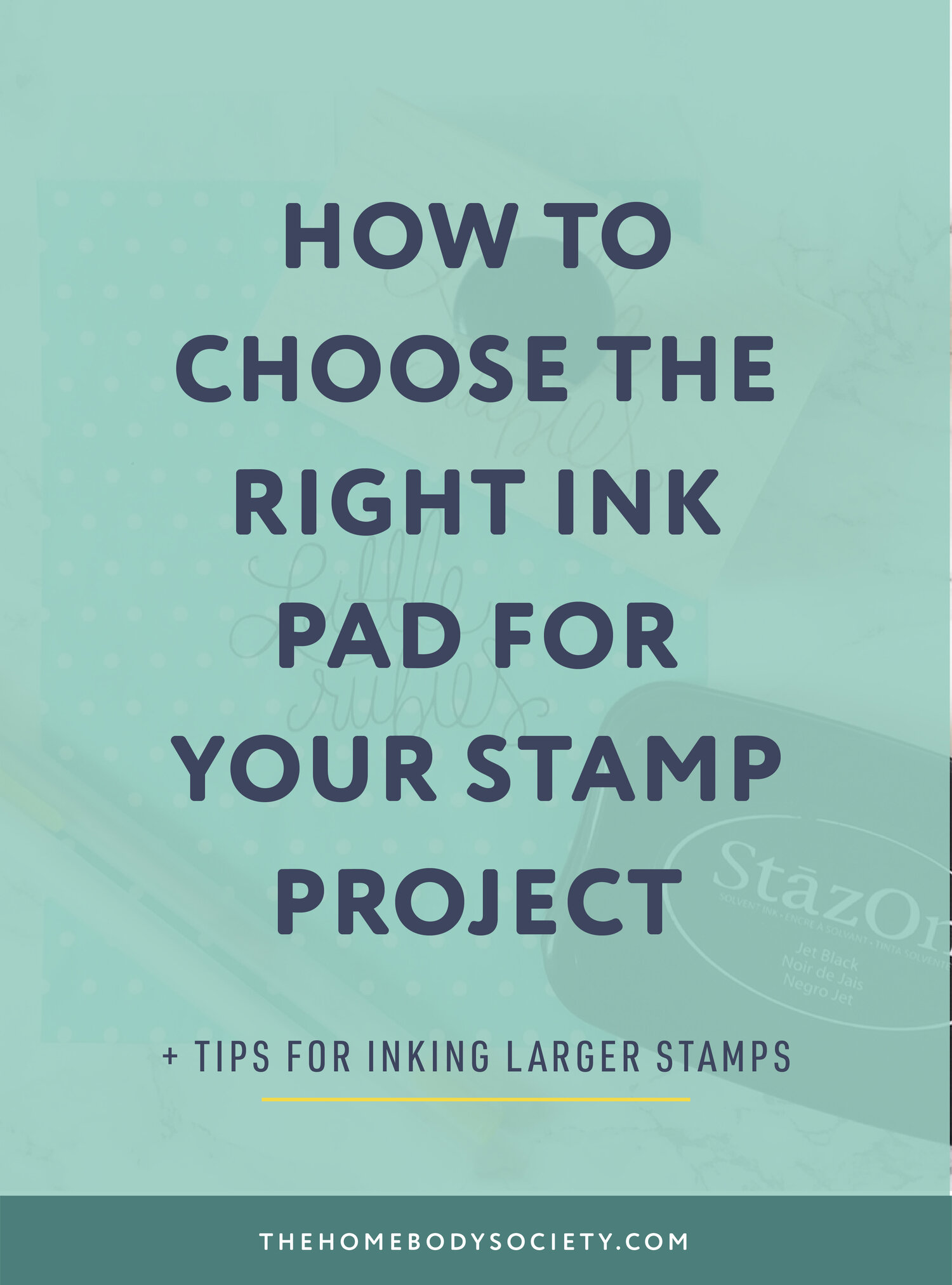 How To Choose The Right Ink Pad For Your Stamp Project — Hello World