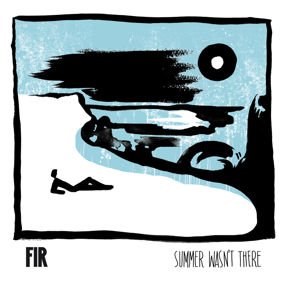 """Summer Wasn't There"" by Fir"